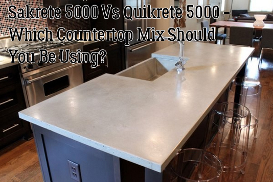 Sakrete 5000 Vs Quikrete 5000 – Which Countertop Mix Should