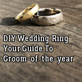DIY Wedding Ring Your Guide To Groom of the year