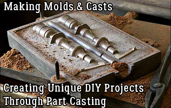Making Molds And Casts - Creating Unique DIY Projects Through Part Casting