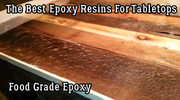The Best Epoxy Resins For Tabletops - Food Grade Epoxy