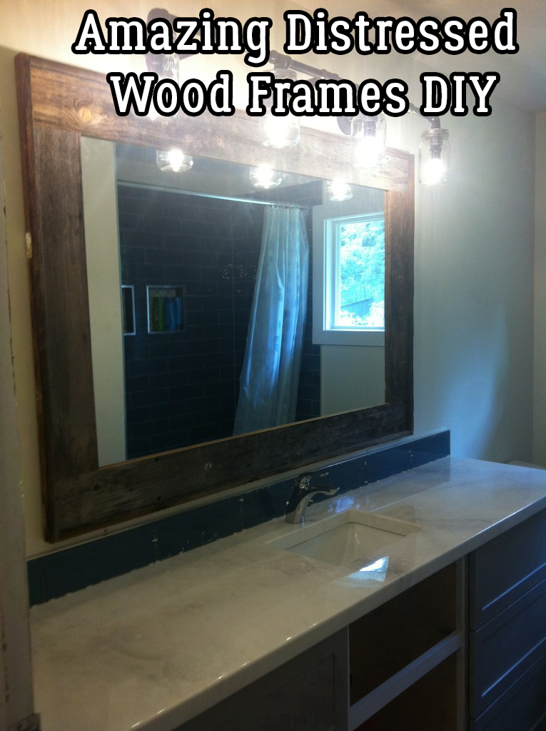 amazing distressed wood frames diy